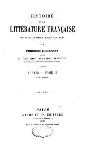 Histoire de la littérature française depuis le XVIe siècle jusqu'à nos jours: études et modèles de style, Volume2