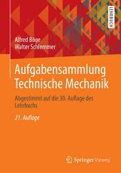 Aufgabensammlung Technische Mechanik: Abgestimmt auf die 30. Auflage des Lehrbuchs, Ausgabe 21