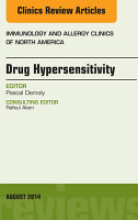 Drug Hypersensitivity  An Issue of Immunology and Allergy Clinics  E Book PDF
