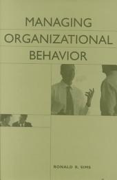 Managing Organizational Behavior