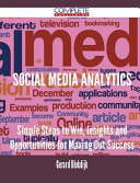 Social Media Analytics - Simple Steps to Win, Insights and Opportunities for Maxing Out Success