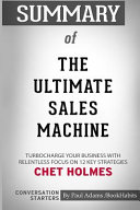 Summary Of The Ultimate Sales Machine By Chet Holmes Conversation Starters Book PDF