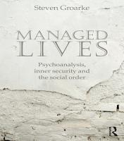 Managed Lives  Psychoanalysis  inner security and the social order PDF