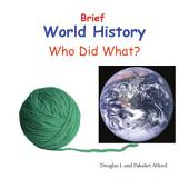 Brief World History! Who Did What?
