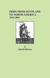 Ships from Scotland to North America, 1830-1860: Volume 1
