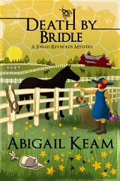 Death By Bridle (Mystery, Women Sleuths): Book 3 of the Josiah Reynolds Mystery Series