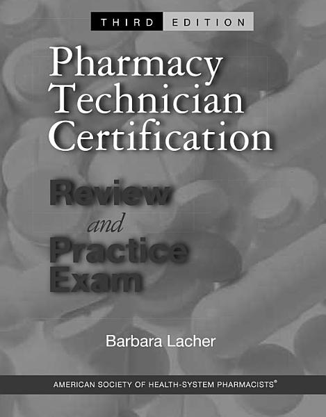Pharmacy Technician Certification Review and Practice Exam