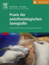 Praxis der anästhesiologischen Sonografie: Interventionelle Verfahren bei Erwachsenen und Kindern, Ausgabe 2