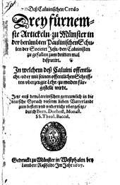 Dess Caluinischen Credo Drey fürnemste Artickeln ... In welchem dess Caluini offentliche, oder mit seinen offentlichen Schrifften vberzeugte Lehr, zu meiden fürgestellt wirdt. Jetzt auss dem Lateinischen ... in die teutsche Sprach ... vbergesetzt durch Bern Dorhoff [pseudonym of H. Bosendorf].