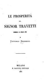 Le prosperita del signor Travetti: commedia in cinque atti ...