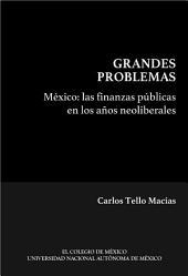 México:: Las finanzas públicas en los años neoliberales