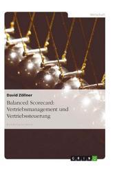 Balanced Scorecard: Vertriebsmanagement und Vertriebssteuerung
