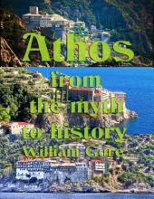 Athos From the Myth to History