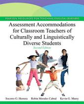 Assessment Accommodations for Classroom Teachers of Culturally and Linguistically Diverse Students: Edition 2