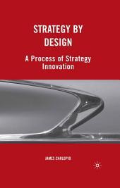 Strategy by Design: A Process of Strategy Innovation