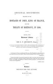 Original Documents Relating to the Hostages of John, King of France, and the Treaty of Brétigny, in 1360