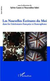 Nouvelles écritures du moi dans les Littératures française et francophone