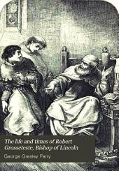 The Life and Times of Robert Grosseteste, Bishop of Lincoln