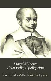 Viaggi di Pietro della Valle, il pellegrino: La Turchia. La Persia, pt. 1