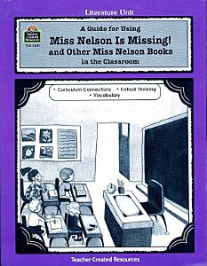 A Guide for Using Miss Nelson Is Missing in the Classroom Book