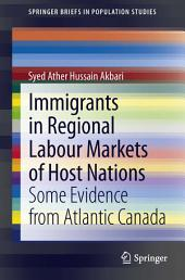 Immigrants in Regional Labour Markets of Host Nations: Some Evidence from Atlantic Canada