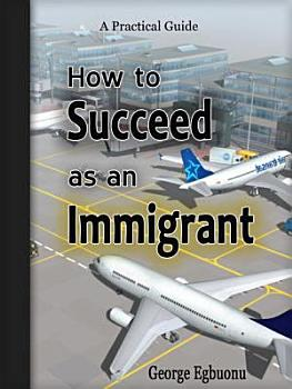 How to Succeed as an Immigrant PDF
