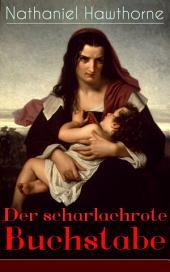 Der scharlachrote Buchstabe (Vollständige deutsche Ausgabe mit Illustrationen): Historischer roman aus dem 17. Jahrhundert - Klassiker der amerikanischen Literatur