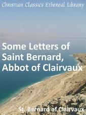 Some Letters of Saint Bernard, Abbot of Clairvaux