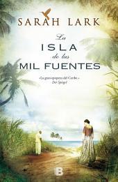 La isla de las mil fuentes: Vol. I (Serie Jamaica)