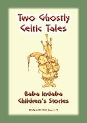 TWO GHOSTLY CELTIC TALES from Ireland: Baba Indaba Children's Stories - Issue 171