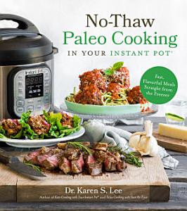 No Thaw Paleo Cooking in Your Instant Pot   Book