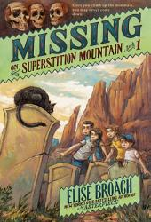 Missing On Superstition Mountain Book PDF