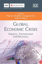Global Economic Crisis: Impacts, Transmission and Recovery