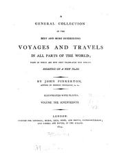 A General Collection of the Best and Most Interesting Voyages and Travels in All Parts of the World: Many of which are Now First Translated Into English : Digested on a New Plan ; Illustrated with Plates, Volume 17