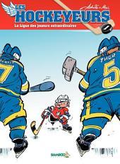 Les Hockeyeurs - tome 2 - La ligue des joueurs extraordinaires