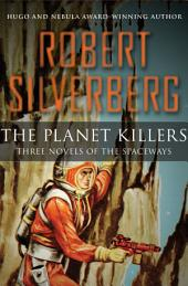 The Planet Killers: Three Novels of the Spaceways