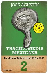 Tragicomedia mexicana 2 (Tragicomedia mexicana 2): La vida en México de 1970 a 1982