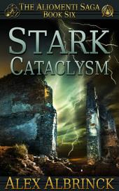 Stark Cataclysm: The Aliomenti Saga - Book 6