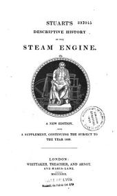 Descriptive History of the steam engine