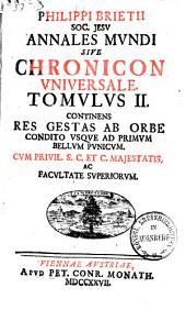 Annales mundi sive Chronicon universale: Usque ad prim. bell. pun, Volume 2