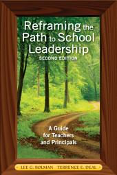 Reframing the Path to School Leadership: A Guide for Teachers and Principals, Edition 2