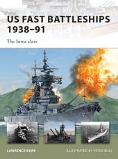 US Fast Battleships 1938–91: The Iowa class