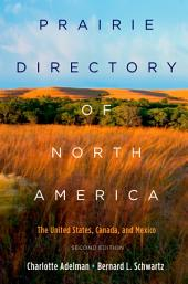 Prairie Directory of North America: The United States, Canada, and Mexico, Edition 2