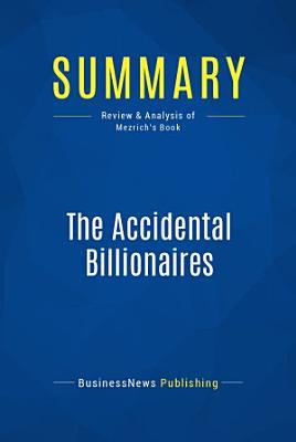 Summary  The Accidental Billionaires