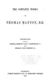 The Complete Works of Thomas Manton, D.D.: With Memoir of the Author, Volume 13
