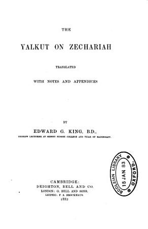 The Yalkut on Zechariah  by Simeon Darshan  tr   with notes  by E G  King PDF