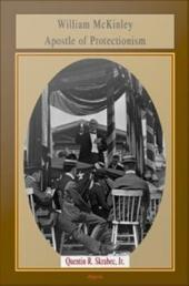 William McKinley, Apostle of Protectionism
