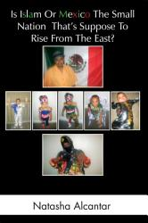 Is Islam Or Mexico The Small Nation That S Suppose To Rise From The East  Book PDF