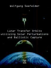 Lunar Transfer Orbits Utilizing Solar Perturbations and Ballistic Capture