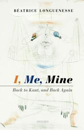 I, Me, Mine: Back to Kant, and Back Again